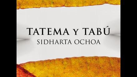 Sidharta Ochoa presenta ´Tatema y tabú´