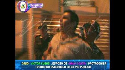 Esposo de Malú Costa realiza bochornoso espectáculo en Trujillo
