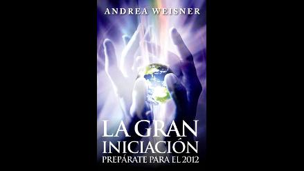 La gran iniciación, prepárate para el 2012