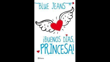 ¡Buenos días, Princesa! lo nuevo de Blue Jeans