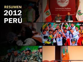 Resumen 2012: Las noticias más importantes del Perú