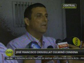José Francisco Crousillat abandonó el penal San Jorge