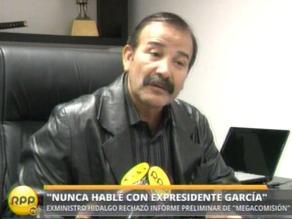 Hidalgo rechaza informe de Megacomisión: Nunca hablé con García sobre BTR