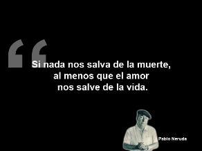 Diez Frases Inmortales Del Poeta Pablo Neruda A 40 Años De