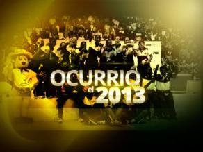 Informes especiales: hechos que marcaron el 2013