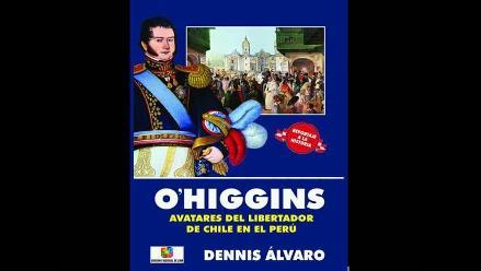 Bernardo O´Higgins: Libro revalora vida del ´más peruano de los chilenos´