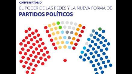 Conversatorio ´El poder de las redes y la nueva forma de partidos políticos´