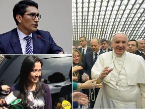 Resumen: Procuraduría asegura que está enfocada en expulsión y extradición de Belaunde Lossio, madre de Nadine Heredia compró propiedades por 645 mil dólares y papa Francisco desea venir pronto al Perú