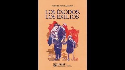 Presentan Los Éxodos, los Exilios, poemario de Alfredo Pérez Alencart
