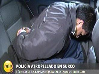 Surco: Técnico FAP ebrio atropella a suboficial de la Policía