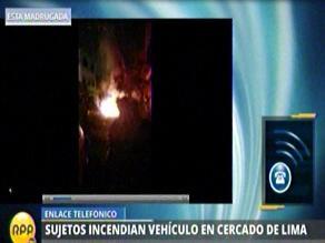 Cercado: Prenden fuego a vehículo en presunto acto de venganza