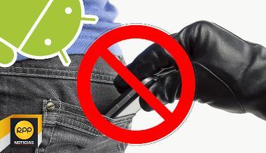 Smartphone Android: ¿Cómo dejar obsoleto el celular que te robaron?