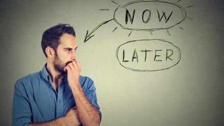 ¿Por qué dejamos para mañana lo que podemos hacer hoy?