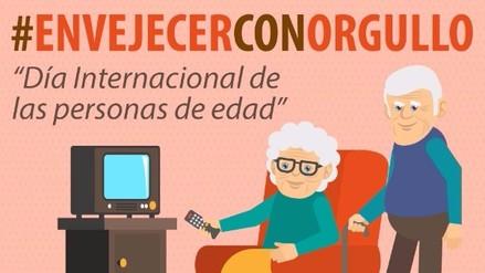 #EnvejecerConOrgullo: Día Internacional de las Personas de Edad