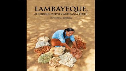 Historia de la artesanía textil y uso de algodón nativo en Lambayeque