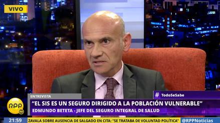 """Edmundo Beteta: """"Tenemos un plazo de cuatro meses para iniciar la reorganización del SIS"""