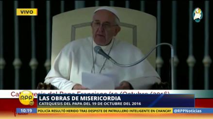 El Papa Francisco dio esta catequesis sobre las obras de misericordia