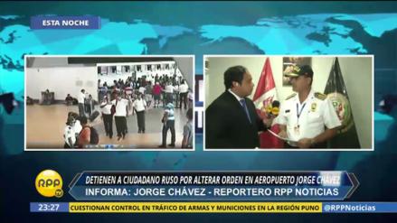 Detienen a ciudadano europeo por alteración del orden público en aeropuerto Jorge Chávez