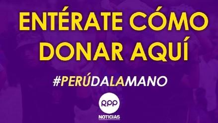 Campaña #PerúDaLaMano de RPP ya recolectó 200 toneladas de donaciones