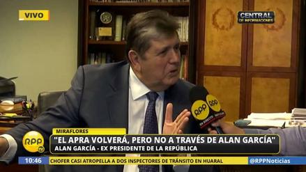 """Alan García: """"El que tiene ego colosal no recibe propinitas ni pide plata a nadie"""""""