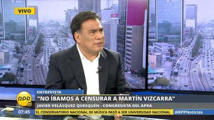 """Velásquez Quesquén: """"No íbamos a censurar a Martín Vizcarra"""""""