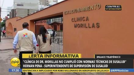 La clínica Morillas fue clausurada por SuSalud por