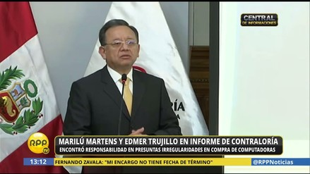 Contraloría: Ministros Martens y Trujillo involucrados en compra de computadoras