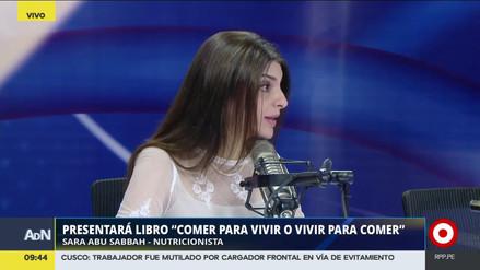 """Sara Abu Sabbah: """"No convienen las dietas restrictivas, aprendamos a comer"""""""