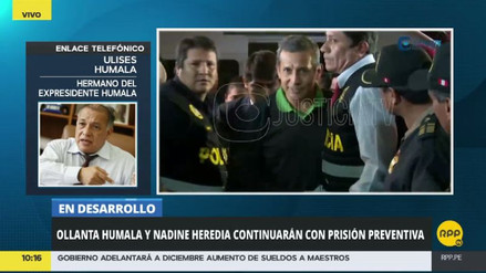 """Ulises Humala denuncia """"ensañamiento"""" contra su hermano"""