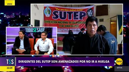 Dirigentes del Sutep denunciaron ser amenazados de muerte por no estar en huelga