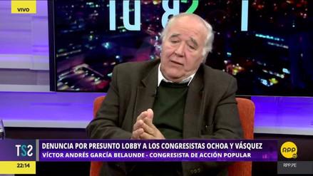 García Belaúnde acusó de un presunto lobby a los congresistas Ochoa y Sánchez