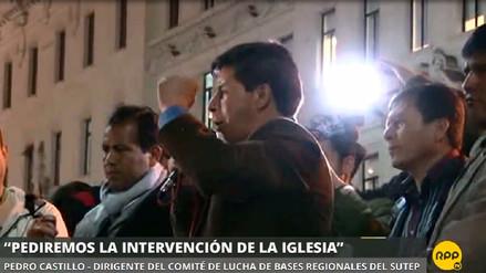 Pedro Castillo anuncia que pedirá la mediación de la iglesia ante huelga