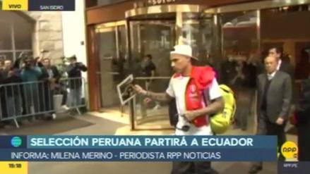 La Selección Peruana dejó la concentración para viajar rumbo a Ecuador