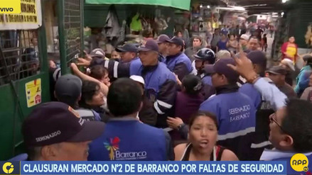 Clausuran el mercado Nº 2 de Barranco por falta de medidas de seguridad