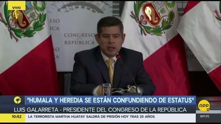 """Luis Galarreta: """"Humala y Heredia se están confundiendo de estatus"""""""