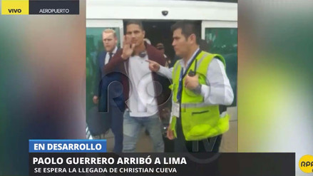 Paolo Guerrero fue recibido por cientos de hinchas en el aeropuerto