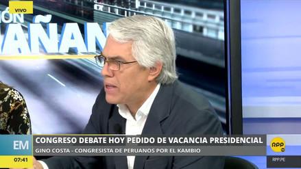 """Gino Costa: """"Se quiere mandar al presidente a su casa sin acreditar las imputaciones"""""""