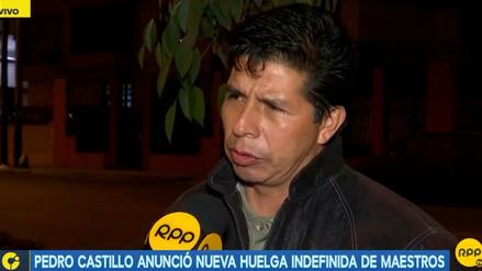 El dirigente Pedro Castillo anunció nueva huelga indefinida de maestros