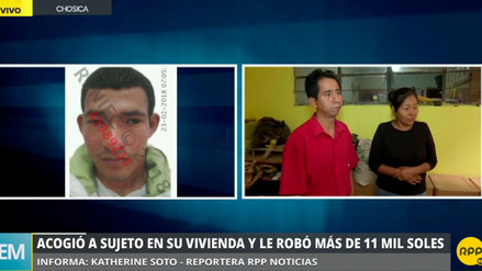 Familia denuncia que acogió a sujeto en su casa y robó más de 11 mil soles