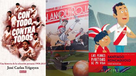 Literatura mundialista: Las obras que retratan el camino de Perú a Rusia 2018