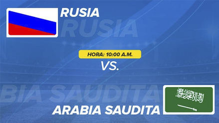 Rusia vs. Arabia Saudita EN VIVO ONLINE: hora, canales y alineaciones confirmadas