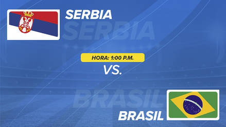 Brasil vs Serbia EN VIVO EN DIRECTO ONLINE: Canales, goles y minuto a minuto