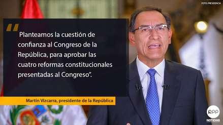 Las frases de Martín Vizcarra para solicitar la cuestión de confianza en su Mensaje a la Nación