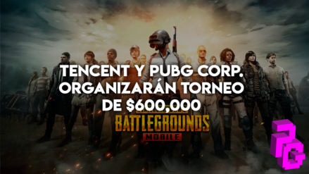Tencent y PUBG Corp. Orquestarán un torneo de $600,000 de PlayerUnknown's Battlegrounds Mobile en Dubai