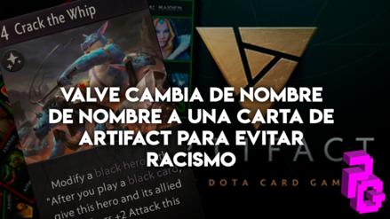Valve cambia de nombre de nombre a una carta de Artifact para evitar racismo