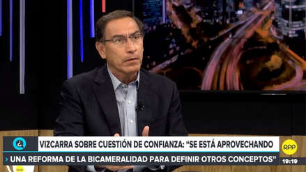 Vizcarra: Se aprovecha la reforma de bicameralidad para incluir la cuestión de confianza