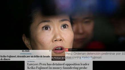 Keiko Fujimori: así informaron los medios internacionales la detención de la lideresa de Fuerza Popular