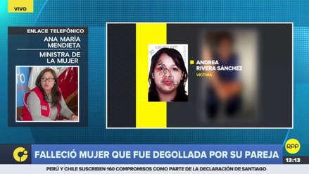 Ministra de la Mujer condenó feminicidio en Chorrillos: Los casos van en aumento y tenemos que pararlos ya