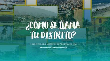 Especial | Conoce el origen de los nombres de estos diez distritos de Lima