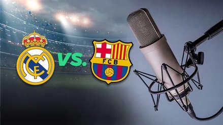 ESCUCHAR RADIO Barcelona vs. Real Madrid EN VIVO: RPP Noticias transmitirá el clásico español por la fecha 26 de LaLiga
